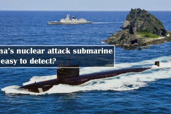 Is China's Nuclear Attack Submarine too easy to Detect