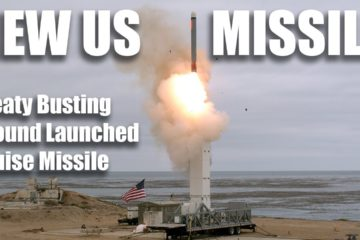 New US Missile - Ground Launched Cruise Missile, Previously Banned By INF